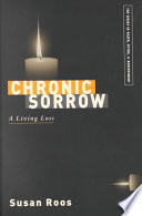 """Chronic Sorrow: A Living Loss"" by Susan Roos"