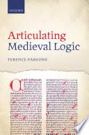 Articulating Medieval Logic Book