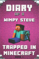 Minecraft Diary of a Wimpy Steve Book 1