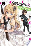 Read Online Combatants Will Be Dispatched!, Vol. 2 (light novel) For Free