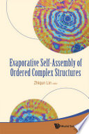 Evaporative Self Assembly of Ordered Complex Structures