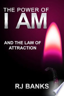 The Power of I Am and the Law of Attraction