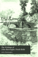 The Writings of John Burroughs  Fresh fields