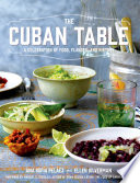 """The Cuban Table: A Celebration of Food, Flavors, and History"" by Ana Sofia Pelaez, Ellen Silverman"