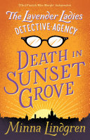 Death in Sunset Grove: The Lavender Ladies Detective Agency 1