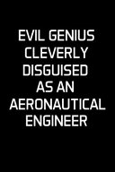 Evil Genius Cleverly Disguised As An Aeronautical Engineer
