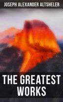 The Greatest Works of Joseph Alexander Altsheler