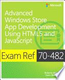 Exam Ref 70 482 Advanced Windows Store App Development Using Html5 And Javascript Mcsd