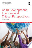 """""""Child Development: Theories and Critical Perspectives"""" by Rosalyn H. Shute, Phillip T. Slee"""