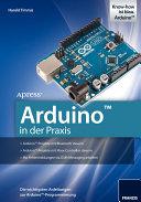 Arduino in der Praxis: Die wichtigsten Anleitungen zur ...