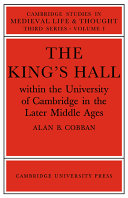 The King s Hall Within the University of Cambridge in the Later Middle Ages