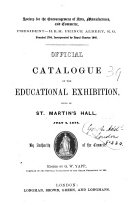 Official catalogue of the educational exhibition  held in St  Martin s hall  July 4  1854  Ed  by G W  Yapp