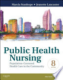 """Public Health Nursing Revised Reprint E-Book: Population-Centered Health Care in the Community"" by Marcia Stanhope, Jeanette Lancaster"