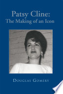 Patsy Cline  the Making of an Icon Book