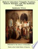 Hebrew Literature  Talmudic Treatises  Hebrew Melodies  and The Kabbalah Unveiled