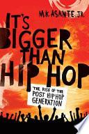 It s Bigger Than Hip Hop