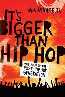 It's Bigger Than Hip Hop