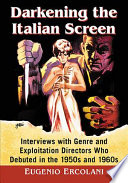 """""""Darkening the Italian Screen: Interviews with Genre and Exploitation Directors Who Debuted in the 1950s and 1960s"""" by Eugenio Ercolani"""