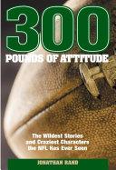 300 Pounds of Attitude