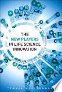 The New Players in Life Science Innovation