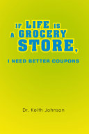 If Life Is a Grocery Store  I Need Better Coupons