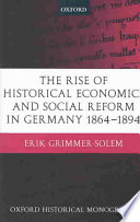 The Rise Of Historical Economics And Social Reform In Germany 1864 1894