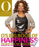 O's Big Book of Happiness: The Best of O, The Oprah Magazine