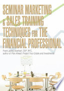Seminar Marketing & Sales Training Techniques for the Financial Professional
