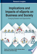 """""""Implications and Impacts of eSports on Business and Society: Emerging Research and Opportunities: Emerging Research and Opportunities"""" by Finch, David J., O'Reilly, Norm, Abeza, Gashaw, Clark, Brad, Legg, David"""