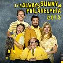 It's Always Sunny in Philadelphia 2013 Wall Calendar