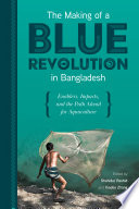 The making of a blue revolution in Bangladesh  Enablers  impacts  and the path ahead for aquaculture