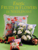 Exotic Fruits   Flowers in Needlepoint