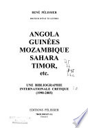 Angola, Guinées, Mozambique, Sahara, Timor, etc