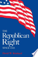 The Republican Right since 1945