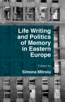 Pdf Life Writing and Politics of Memory in Eastern Europe Telecharger