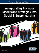 Incorporating Business Models and Strategies Into Social Entrepreneurship