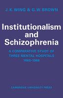 Institutionalism and Schizophrenia
