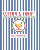 link to Cotton & thrift : feed sacks and the fabric of American households in the TCC library catalog