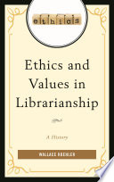 Ethics and Values in Librarianship Book