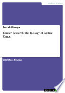 Cancer Research  The Biology of Gastric Cancer