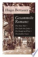 Gesammelte Romane: Das blaue Mal + Die Stadt ohne Juden + Der Kampf um Wien + Die freudlose Gasse