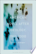 The American Novel After Ideology  1961   2000 Book