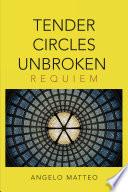 Tender Circles Unbroken  Requiem