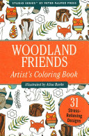 The Portable Adult Coloring Book - Woodland Friends (31 Stress-Relieving Designs)