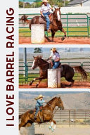 I Love Barrel Racing