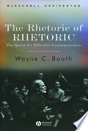 """""""The Rhetoric of RHETORIC: The Quest for Effective Communication"""" by Wayne C. Booth"""