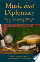 Music and Diplomacy from the Early Modern Era to the Present