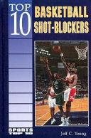 Top 10 Basketball Shot Blockers