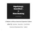Signifyin g   Sanctifyin    Slam Dunking