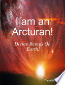 I Am an Arcturan    Divine Beings On Earth